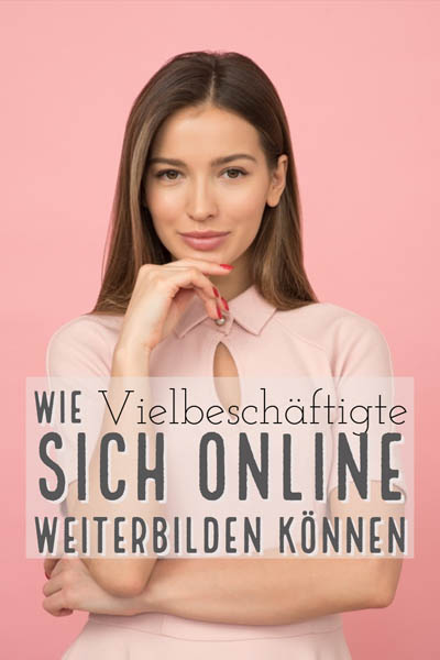 Wie Vielbeschäftigte sich online weiterbilden können - careletics.de