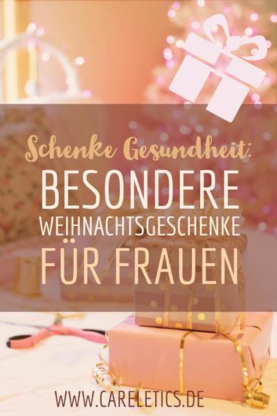 Weihnachtsgeschenke Für Frau.Schenke Gesundheit Besondere Weihnachtsgeschenke Für Frauen