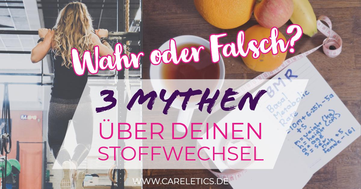 3 Mythen über deinen Stoffwechsel die du kennen solltest - careletics