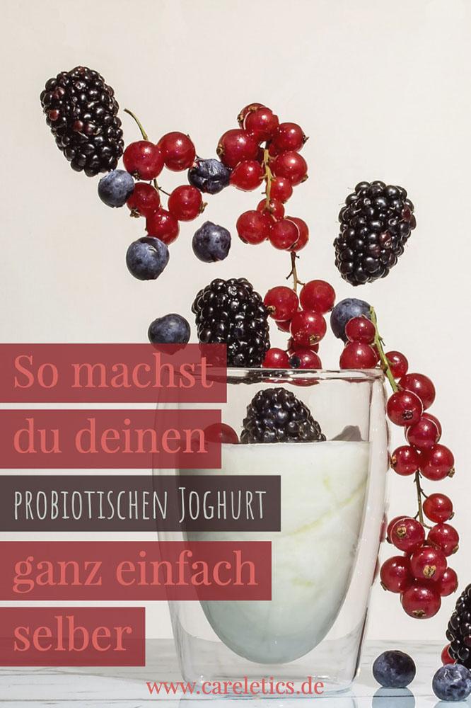 Probiotischen Joghurt selber machen - careletics