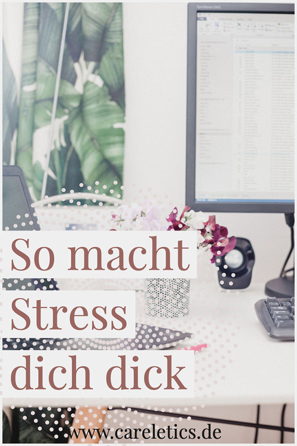 So macht Stress dich dick - careletics